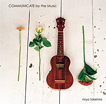 COMMUNICATE by the Music