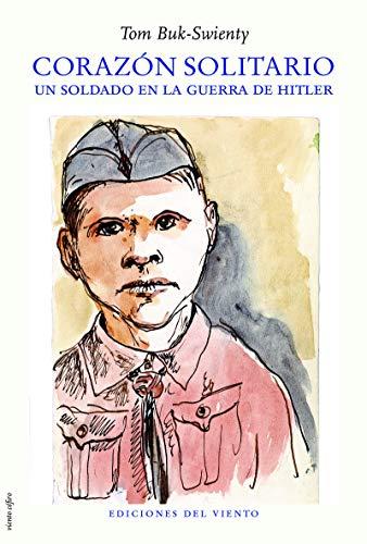 Corazón solitario: Un soldado en la guerra de Hitler (Viento Cefiro)