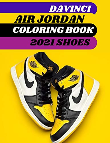 air jordan coloring book shoes 2021: sneakerhead detailed coloring book for adults and kids