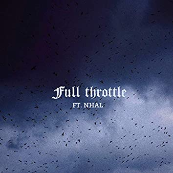 Full Throttle (feat. Nhal)