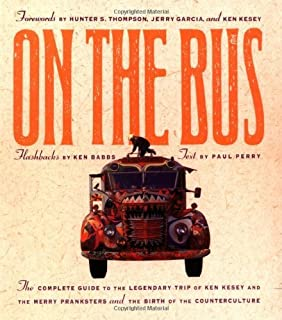 By Paul Perry On the Bus: The Complete Guide to the Legendary Trip of Ken Kesey and the Merry Pranksters and the B (2 Sub) [Paperback]