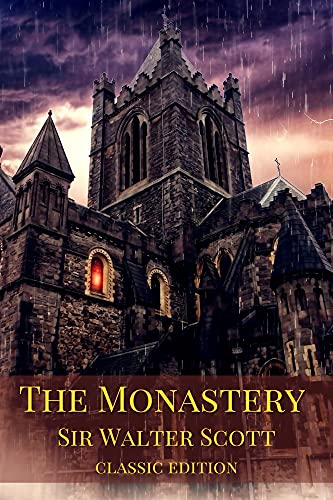 The Monastery(classic edition): with original illustrations-annotated