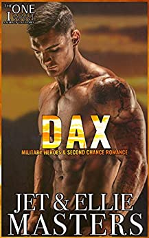 Dax: A Contemporary Romantic Military Suspense (The One I Want Book 4) by [Ellie Masters, Jet Masters]