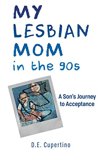 My Lesbian Mom in the 90s: A Son's Journey to Acceptance