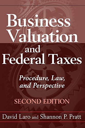 Business Valuation and Federal Taxes: Procedure, Law and Perspective