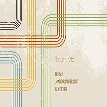 Trust Me (Bad Motivator Remix)