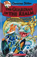 The Guardian of the Realm (Geronimo Stilton and the Kingdom of Fantasy)