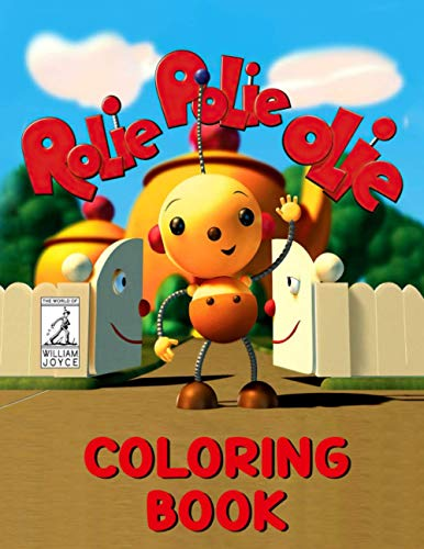 Rolie Polie Olie Coloring Book: Have Fun and Excitement With Vivid Illustrations For Playing, Learning, Coloring, Improve Basic Coloring Skills For Kids