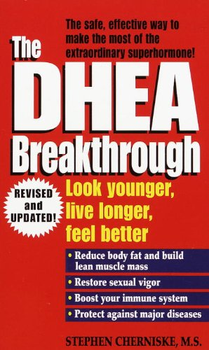The DHEA Breakthrough: Look Younger, Live Longer, Feel Better (English Edition)