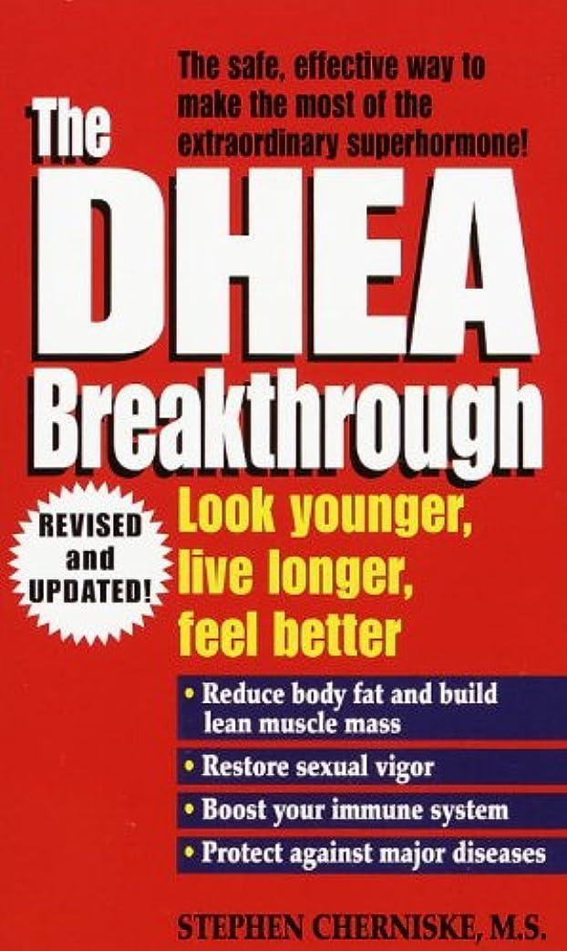 枯渇シュート申し立てられたThe DHEA Breakthrough: Look Younger, Live Longer, Feel Better (English Edition)