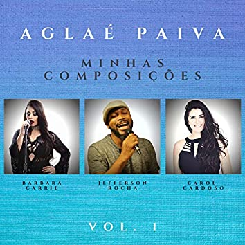 Aglaé Paiva - Minhas Composições, Vol. 1