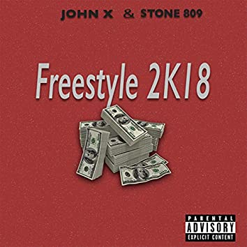 Freestyle 2k18 (feat. John X)