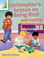 Christopher's Lesson on Being Kind and Loving