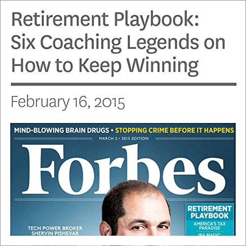 Retirement Playbook: Six Coaching Legends on How to Keep Winning                   By:                                                                                                                                 Steve Schaefer                               Narrated by:                                                                                                                                 Ken Borgers                      Length: 5 mins     Not rated yet     Overall 0.0
