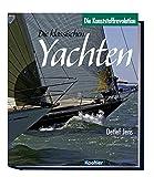 Die klassischen Yachten 2: Die Kunststoffrevolution - Detlef Jens
