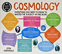 A Degree in a Book: Cosmology: Everything You Need to Know to Master the Subject - in One Book! (A Degree in a Book, 3)