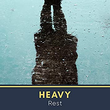 # Heavy Rest