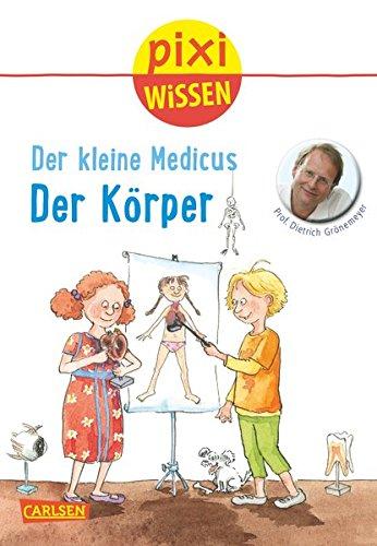 Pixi Wissen 81: Der kleine Medicus: Der Körper
