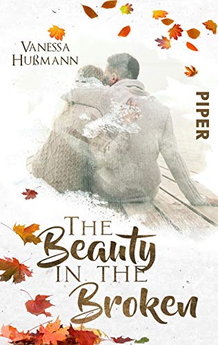 The Beauty in the Broken: Roman (Beauty-Reihe, Band 1)