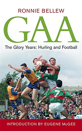 Image OfGAA The Glory Years: The Glory Years Of Hurling And Football