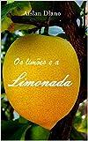 OS LIMÕES E A LIMONADA (Portuguese Edition)