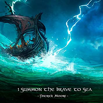 I Summon the Brave to Sea