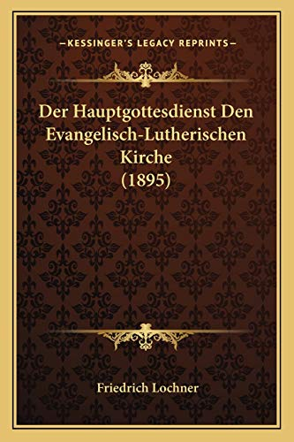 Der Hauptgottesdienst Den Evangelisch-Lutherischen Kirche (1895)