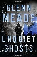 Unquiet Ghosts: A Novel