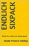 Endlich Sixpack: Schritt für Schritt zum flachen Bauch (German Edition)