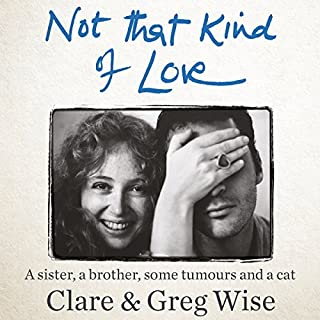 Not That Kind of Love                   By:                                                                                                                                 Clare Wise,                                                                                        Greg Wise                               Narrated by:                                                                                                                                 Rose Smith,                                                                                        Greg Wise                      Length: 8 hrs and 38 mins     107 ratings     Overall 4.8