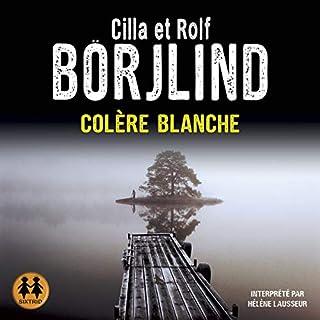 Colère blanche                   De :                                                                                                                                 Cilla Börjlind,                                                                                        Rolf Börjlind                               Lu par :                                                                                                                                 Hélène Lausseur                      Durée : 12 h et 17 min     24 notations     Global 4,5