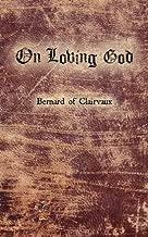 On Loving God by Bernard De Clairvaux (2-Aug-2010) Paperback