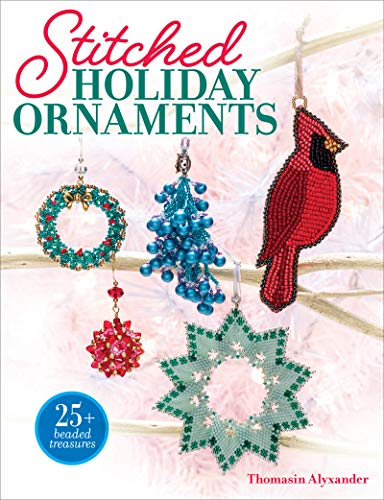 Compare Textbook Prices for Stitched Holiday Ornaments Illustrated Edition ISBN 9781627007610 by Alyxander, Thomasin (Alyx)