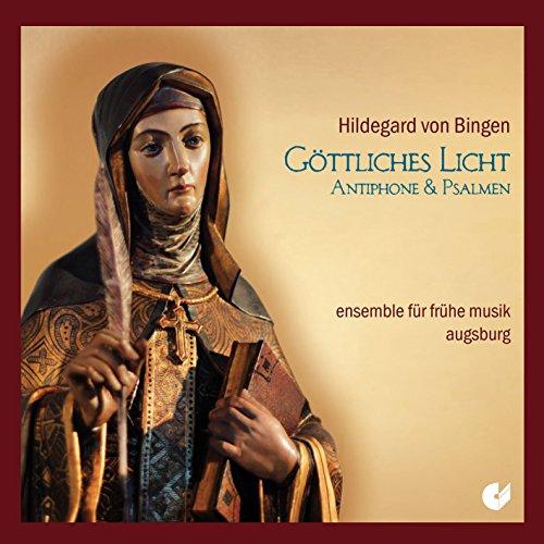 Hildegard von Bingen: Göttliches Licht - Antiphone & Psalmen