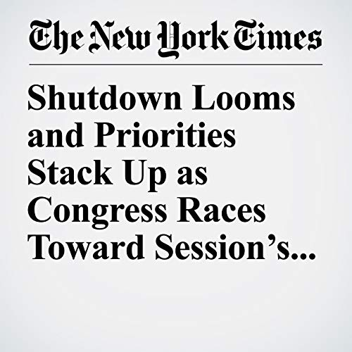 Shutdown Looms and Priorities Stack Up as Congress Races Toward Session's End audiobook cover art