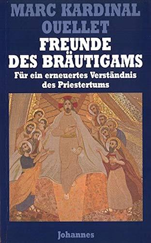 Freunde des Bräutigams: Für ein erneuertes Verständnis des Priestertums (Sammlung Theologia Romanica)