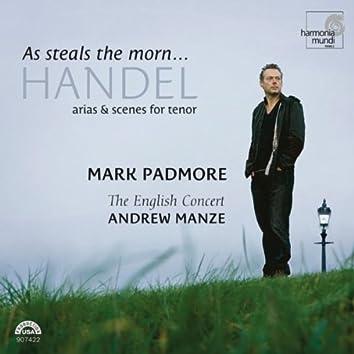 Handel: As Steals The Morn... Arias & Scenes for Tenor