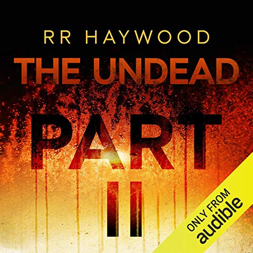 The Undead: Part 2                   By:                                                                                                                                 R. R. Haywood                               Narrated by:                                                                                                                                 Dan Morgan                      Length: 12 hrs and 13 mins     377 ratings     Overall 4.7