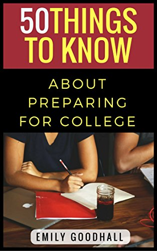 50 Things To Know About Preparing For College Tips And Secrets For College Success 50 Things To Know Career
