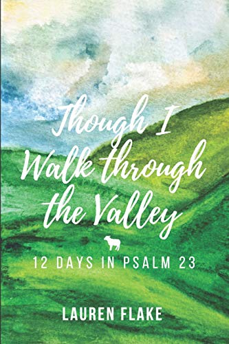 Though I Walk through the Valley: 12 Days in Psalm 23