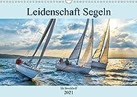 Leidenschaft Segeln (Wandkalender 2021 DIN A3 quer): Alle Facetten des Segelsports (Monatskalender, 14 Seiten )