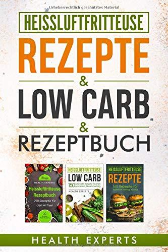 Heissluftfritteuse Rezeptbuch / Low Carb / Rezepte: Das Kochbuch mit...