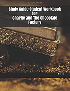 Study Guide Student Workbook for Charlie and The Chocolate Factory