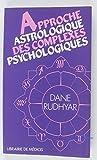 Approche astrologique des complexes psychologiques - Médicis Entrelacs - 01/01/1987