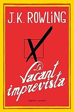 La vacant imprevista (EMPURIES NARRATIVA Book 933) (Catalan Edition)