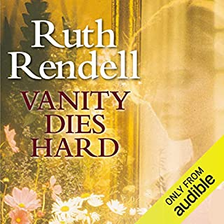 Vanity Dies Hard                   By:                                                                                                                                 Ruth Rendell                               Narrated by:                                                                                                                                 Eva Haddon                      Length: 5 hrs and 18 mins     7 ratings     Overall 4.6