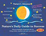 Nature's Almanac 2016: Nature's Daily Guide to Success