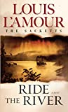 Ride the River: The Sacketts: A Novel