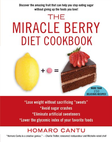 The Miracle Berry Diet Cookbook (English Edition)