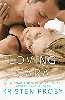 Loving Cara (Love Under the Big Sky Book 1) by [Kristen Proby]